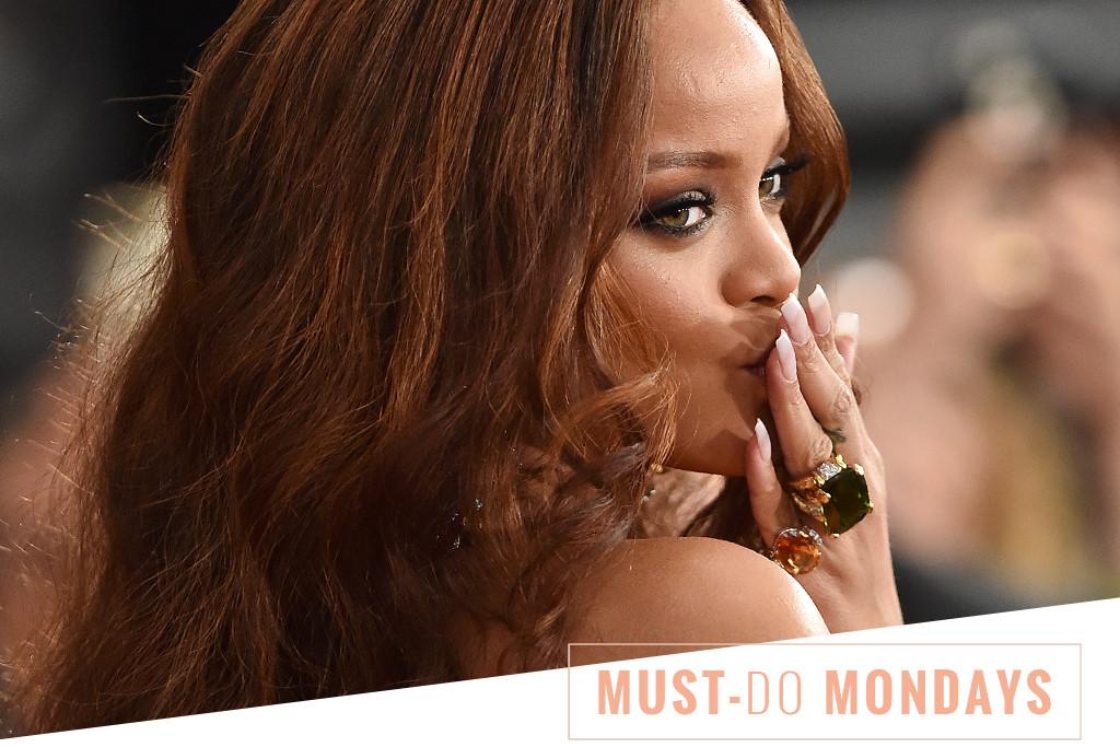 ESC: Rihanna, Must Do Monday