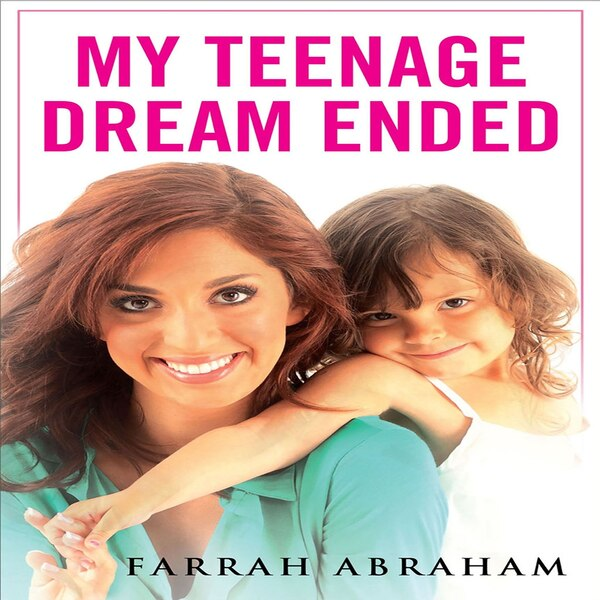 Farrah Abraham My Teenage Dream Ended 2012 From Kim Kardashian Paris Hilton And Other