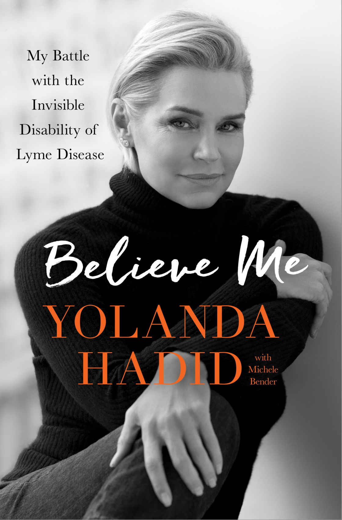 Yolanda Hadid, Believe Me: My Battle with the Invisible Disability of Lyme Disease