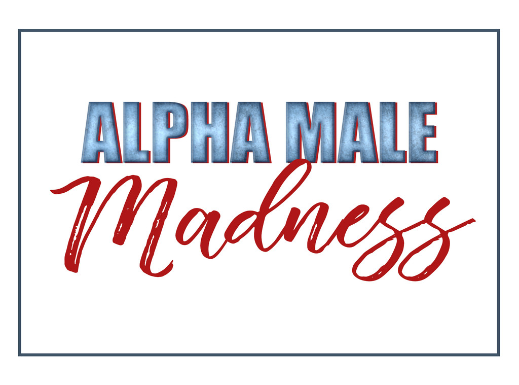 Alpha Male Madness