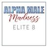 Alpha Male Madness, Elite 8
