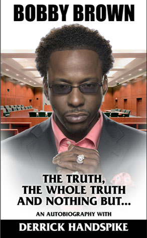Bobby Brown's book, The Truth, The Whole Truth and Nothing But