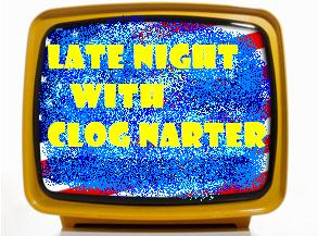 Late Night with Clog Narter