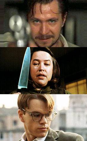 Gary Oldman (The Professional), Kathy Bates (Misery), Matt Damon (The Talented Mr. Ripley)