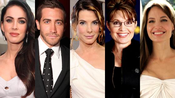 Megan Fox,  Jake Gyllenhaal, Sandra Bullock, Sarah Palin, Angelina Jolie