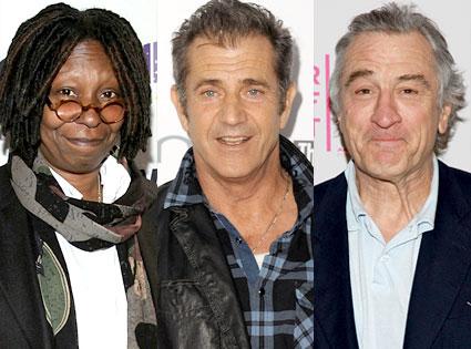Whoopi Goldberg, Mel Gibson, Robert DeNiro