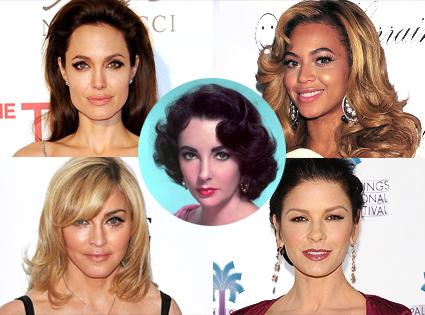 Elizabeth Taylor, Angelina Jolie, Beyonce, Madonna, Catherine Zeta-Jones