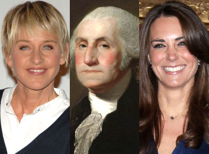 Kate Middleton, George Washington, Ellen DeGeneres
