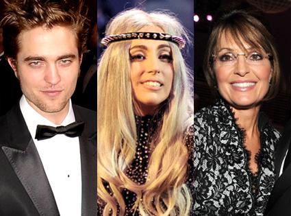 Robert Pattinson, Lady Gaga, Sarah Palin