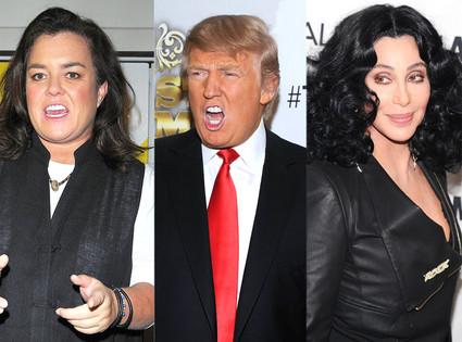 Cher, Donald Trump, Rosie O'Donnell