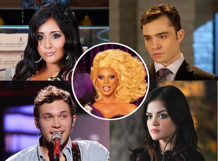 Jersey Shore, Gossip Girl, Pretty Little Liars, American Idol, Rupaul's Drag Race