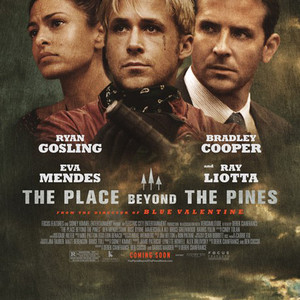 The Place Beyond the Pines Poster, Eva Mendes, Ryan Gosling, Bradley Cooper