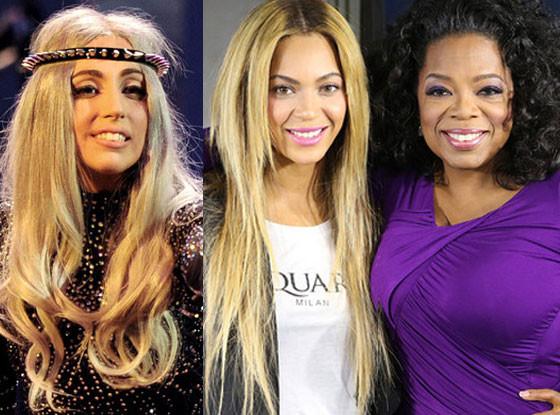 Oprah, Lady Gaga, Beyonce