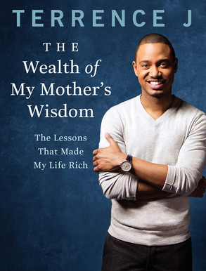 Terrence J, The Wealth of My Mother's Wisdom, Book Cover