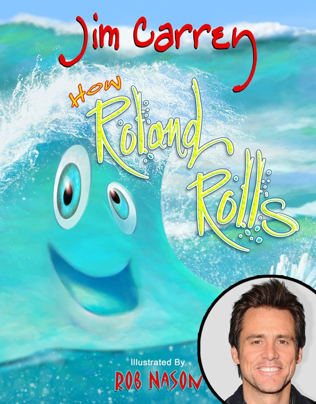 Jim Carrey -  Before he started shooting  Dumb and Dumber To , the legendary actor released a 64-page book titled  How Roland Rolls. If your kid loves the beach, it's a must-read.