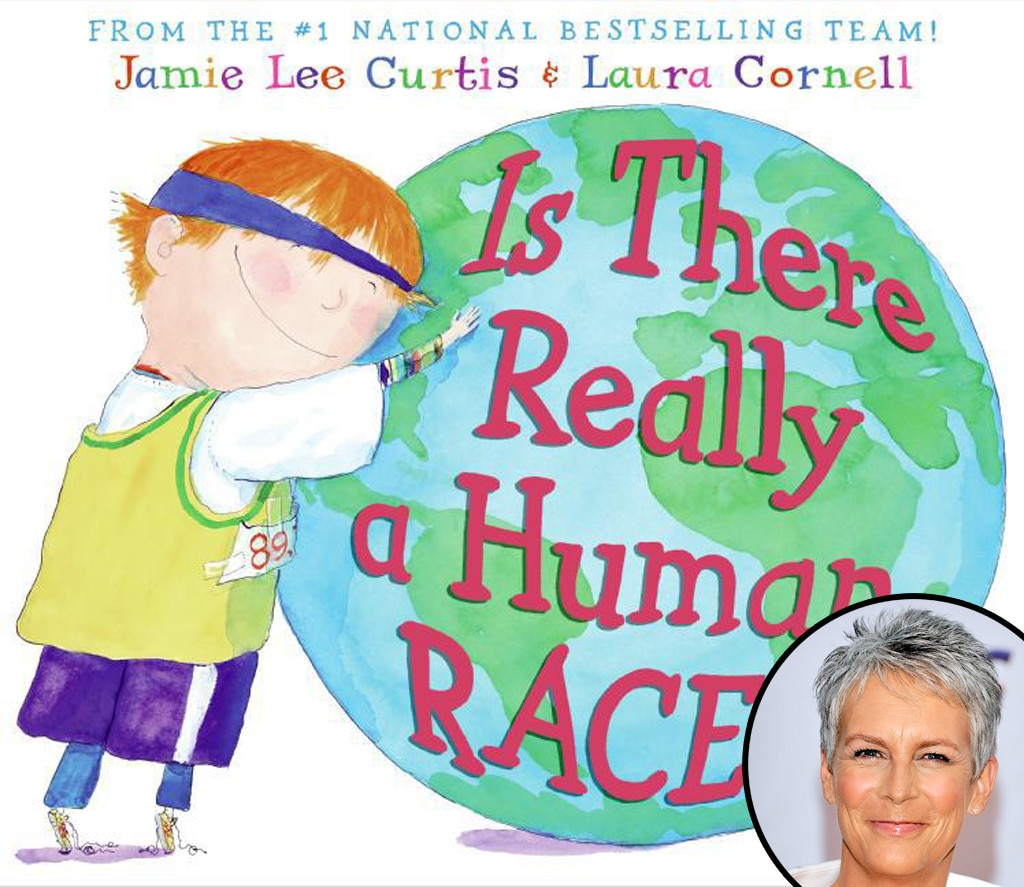 Jamie Lee Curtis -  The  Freaky Friday  actress teaches readers a valuable lesson that we must love one another to make the world a better place.