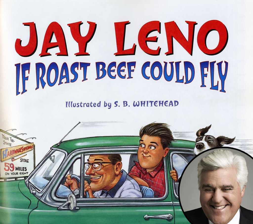 Jay Leno -  He makes the adults laugh on his late-night show. But with his children's book, the comedian hopes to make a younger generation smile with a hilarious family dinner story.