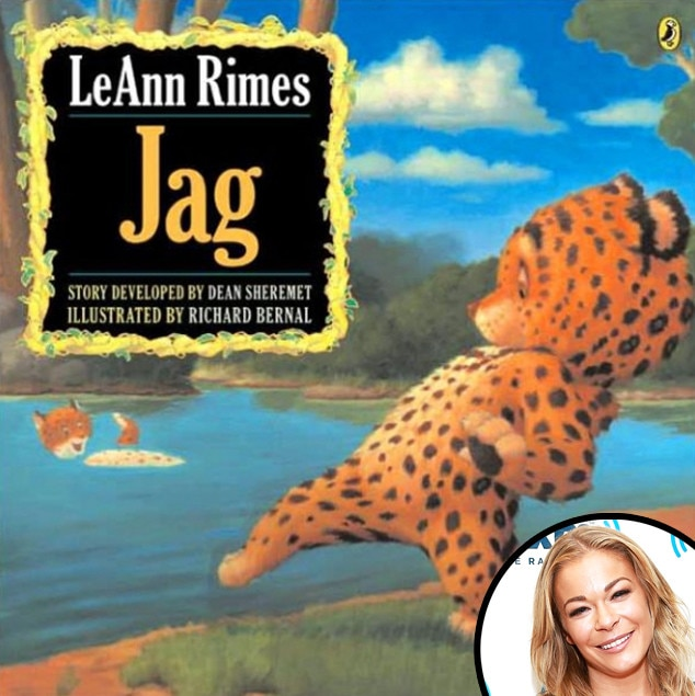 LeAnn Rimes -  The country singer heads to the jungle, where readers meet a female tiger named Jag. Young kids will be inspired by the animal's bravery when she's faces her fears and stands up for what she believes in.
