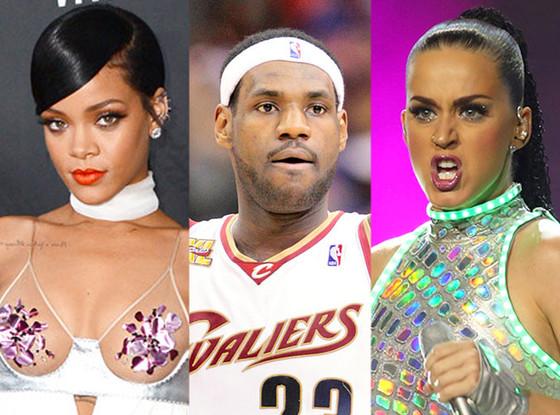 Rihanna, LeBron James, Katy Perry