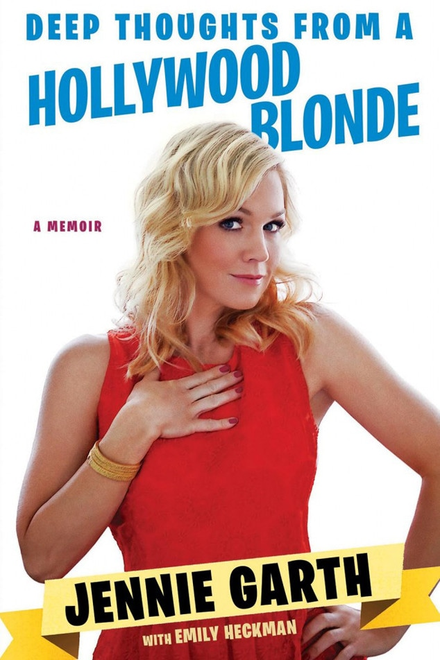 Deep Thoughts From a Hollywood Blonde, Jennie Garth