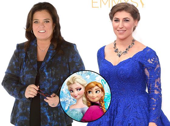 Rosie O'Donnell, Mayim Bialik, Frozen
