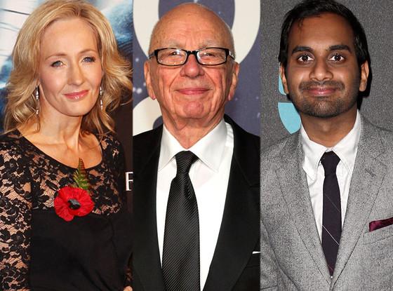 JK Rowling, Rupert Murdoch, Aziz Ansari