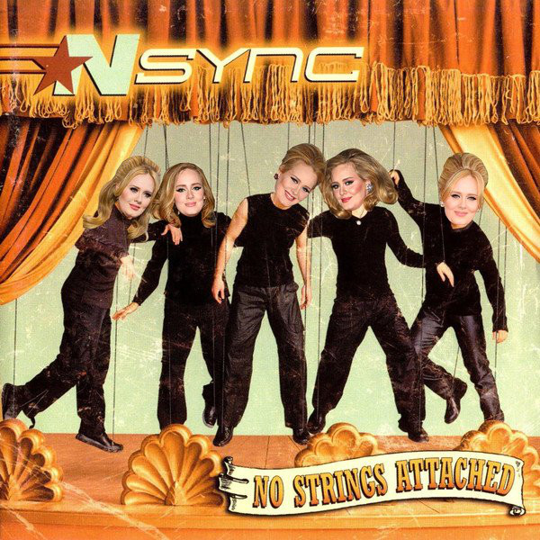 Adele, Nsync, No Strings Attached