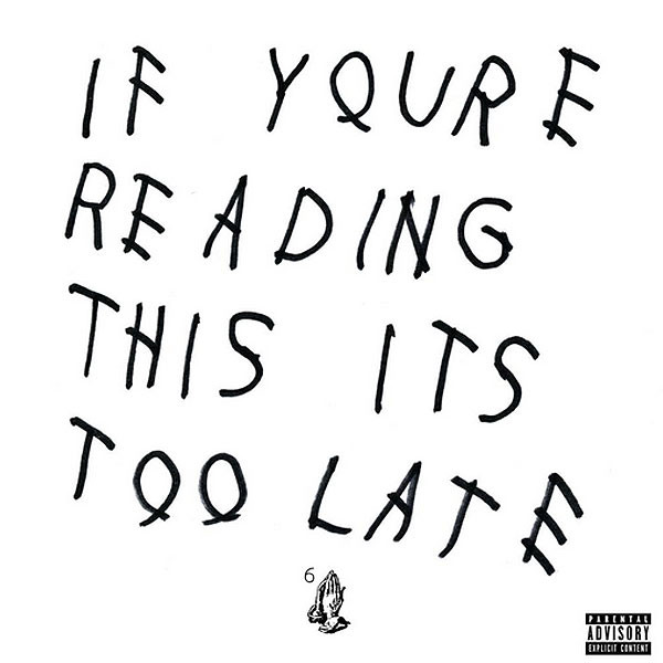 Drake, If You're Reading This It's Too Late