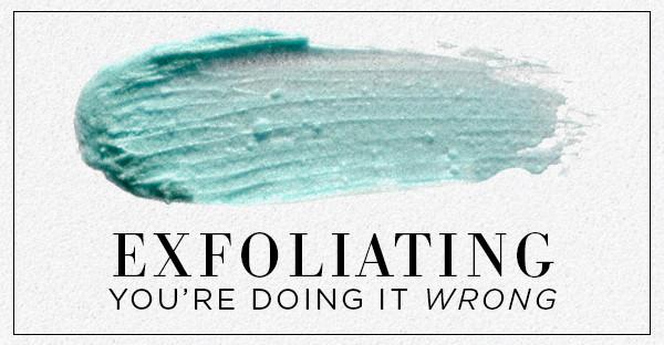 ESC, Exfoliating You're Doing it wrong