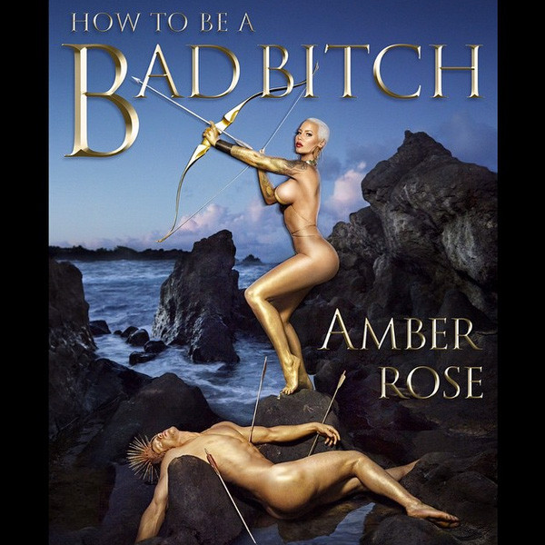 Amber Rose Instagram, How to be a Bad Bitch