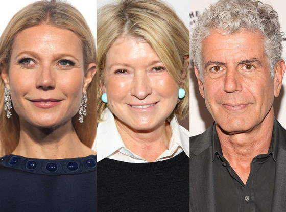 Anthony Bourdain, Martha Stewart, Gwyneth Paltrow