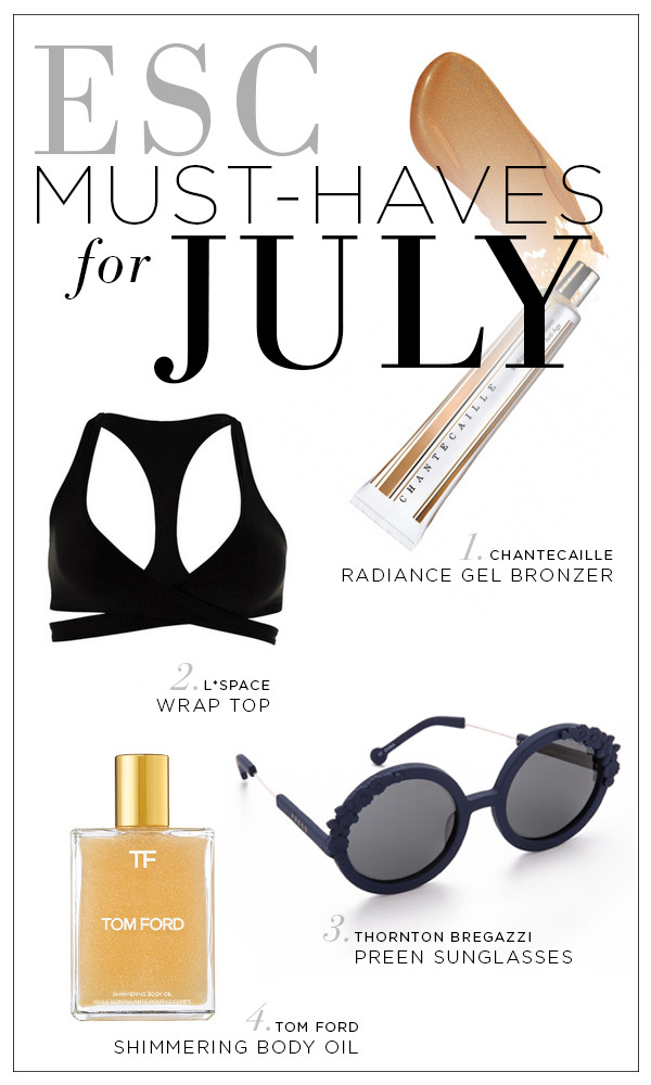 ESC, July Must Haves