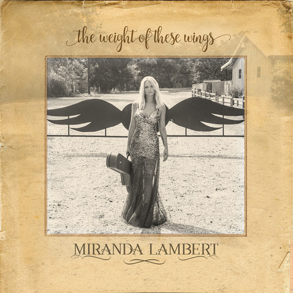 Inside Miranda Lamberts Emotional Lyrics From The Weight Of These
