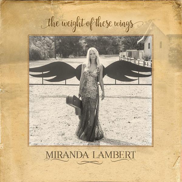 """Miranda Lambert, The Weight of These Wings """"data-width ="""" 600 """"data-height ="""" 600"""