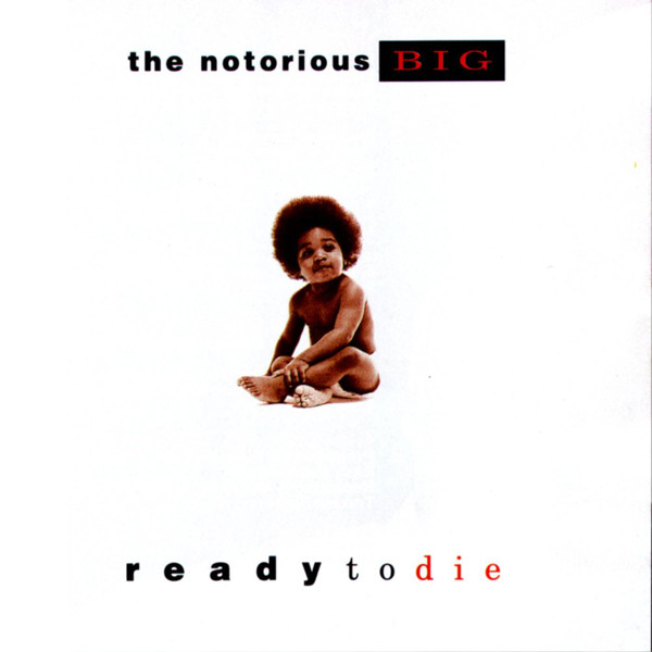 Notorious B.I.G, Ready to Die
