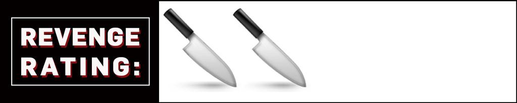 Revenge Rating 2 Knives