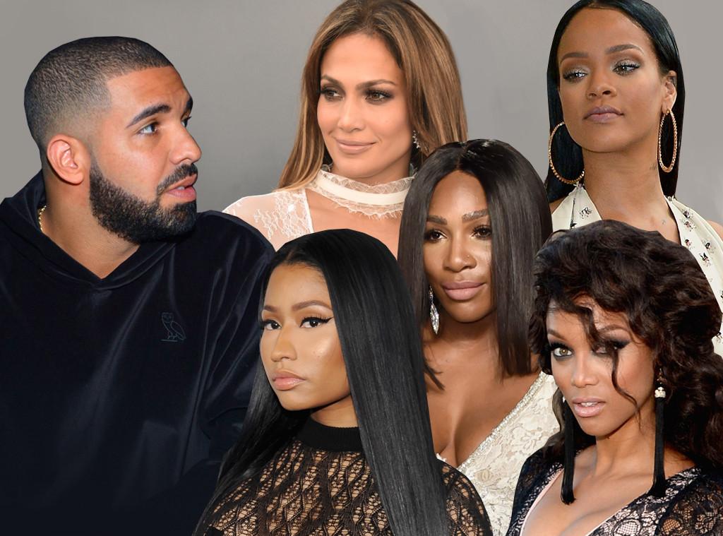Drake, Jennifer Lopez, Rihanna, Serena Williams, Nicki Minaj, Tyra Banks