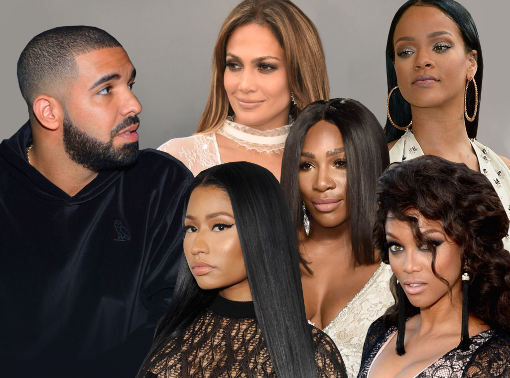 Drake, Jennifer Lopez, Rihanna, Serena Williams, Nicki Minaj, Tyra Banks