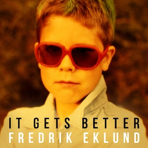 Fredrik Eklund, It Gets Better, Reality Stars Turned Singers