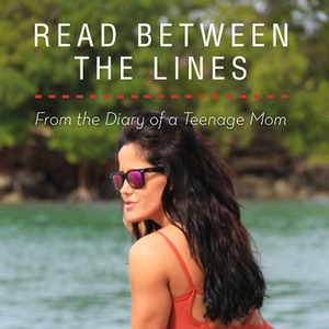 Read Between the Lines: From the Diary of a Teenage Mom