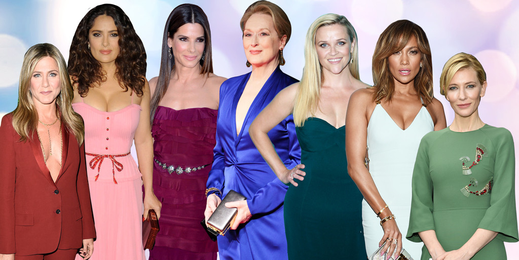 Sandra Bullock, Meryl Streep, Jennifer Aniston, Reese Witherspoon, Jennifer Lopez, Salma Hayek, Cate Blanchett