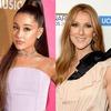 Ariana Grande, Celine Dion
