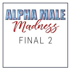 Alpha Male Madness, Final 2