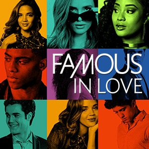 Famous In Love - S2 Assets