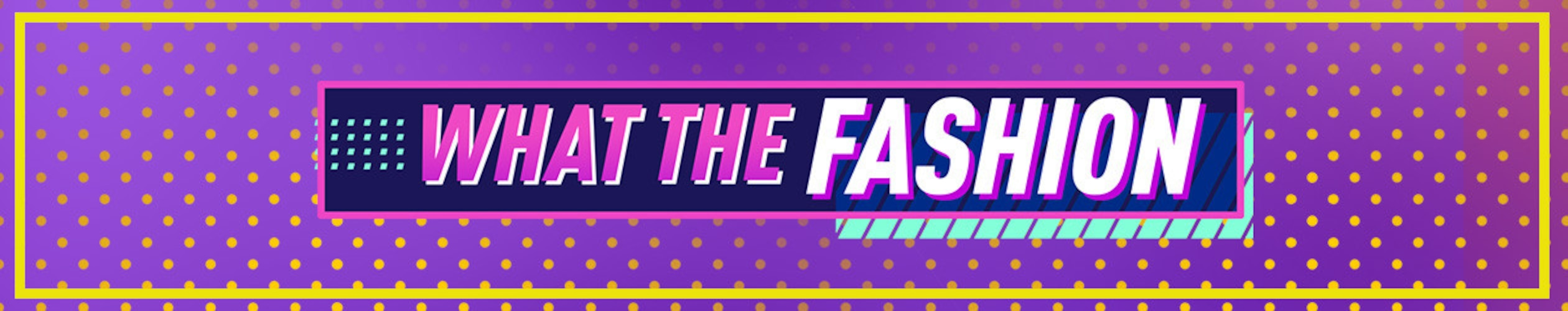 What the Fashion Tune-In Banner