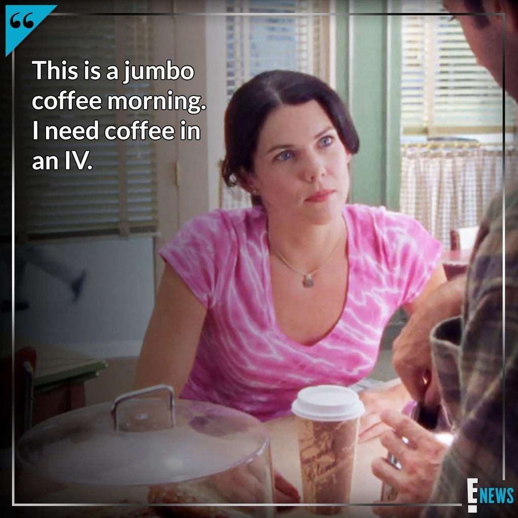 Lorelai Gilmore S Best Coffee Quotes In Honor Of National Coffee Day E Online