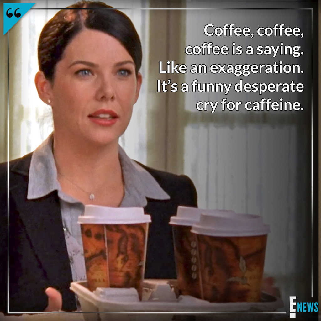 Gilmore Girls, National Coffee Day, Quotes