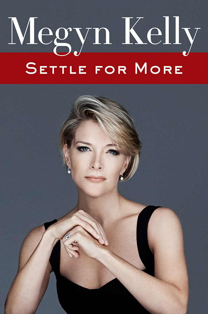 Megyn Kelly, Settle For More, book cover