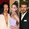 Rihanna, Ariana Grande, David Beckham