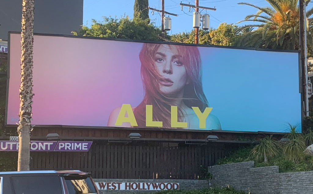 Ally Billboard, A Star Is Born, Lady Gaga